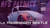 Need for speed payback : Comment avoir les pièces de la Volkswagen Beetle