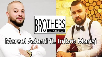 Marsel Ademi ft. Imbro Manaj - Enderr Magjike