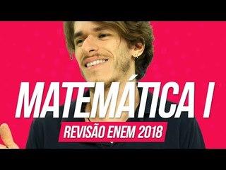 Matemática I   Revisão Enem 2018