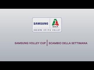 Scambio della Settimana   3^ giornata Samsung Volley Cup 18/19