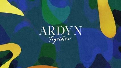 Ardyn - Together