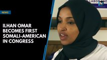 Ilhan Omar becomes first Somali-American in Congress