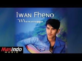 Iwan Fheno - Menunggu [OFFICIAL]
