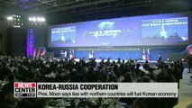 Pres. Moon says economic cooperation with northern countries will be new growth engine for Korea's economy