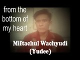 I'm So Thank You Very Much  (I am For You and I Still Always Be)- by Miftachul Wachyudi (Yudee)...........................