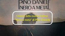 """I classici della musica italiana: """"Nero a metà"""" di Pino Daniele"""