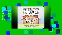 D.O.W.N.L.O.A.D [P.D.F] Occupational Therapy in Home Health Care [P.D.F]