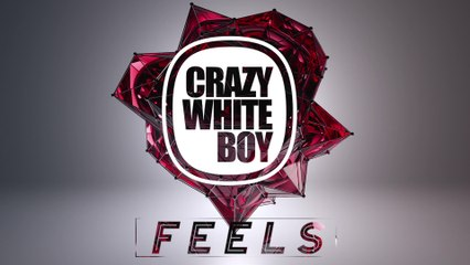 Crazy White Boy - Feels
