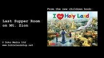 28. Last Supper Room on Mt. Zion - New illustrated bible story book