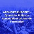 """ARCHIVES EUROPE 1 - """"C'était fini la gamelle"""" : Quand les Poilus se souvenaient du jour de l'armistice"""