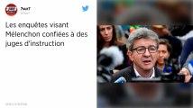 Les deux enquêtes visant Mélenchon et La France insoumise confiées à des juges d'instruction.