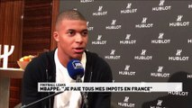 """Mbappé : """"Je paie tous mes impôts en France"""""""