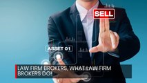 Law Firm Brokers- What Law Firm Brokers Do