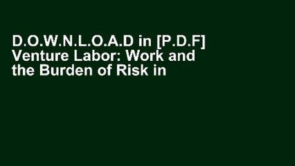 D.O.W.N.L.O.A.D in [P.D.F] Venture Labor: Work and the Burden of Risk in Innovative Industries