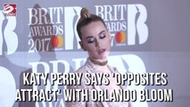 Katy Perry says 'opposites attract' with Orlando Bloom