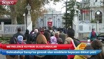 Dolmabahçe Sarayı'na girebilmek için metrelerce kuyruk oluşturdular