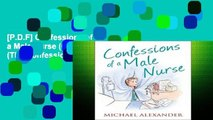 [P.D.F] Confessions of a Male Nurse (Confessions Series) (The Confessions Series)
