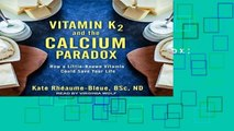 [P.D.F] Vitamin K2 and the Calcium Paradox: How a Little-known Vitamin Could Save Your Life