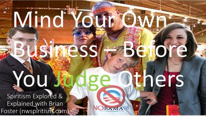 Mind Your Own Business – Analyze Yourself before Judging Others