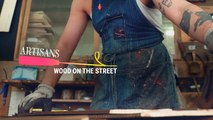 Wood on the Street (Artisans, Episode 2)