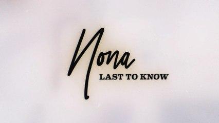 Nona - Last To Know