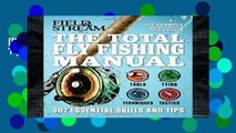 [P.D.F] The Total Fly Fishing Manual: 307 Tips and Tricks from Expert Anglers [E.B.O.O.K]