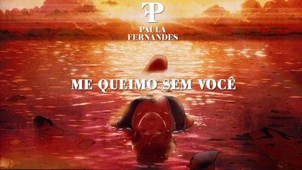 Paula Fernandes - Me Queimo Sem Você