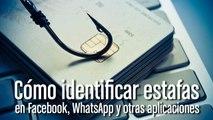 Cómo identificar estafas en Facebook, Whatsapp y otras aplicaciones