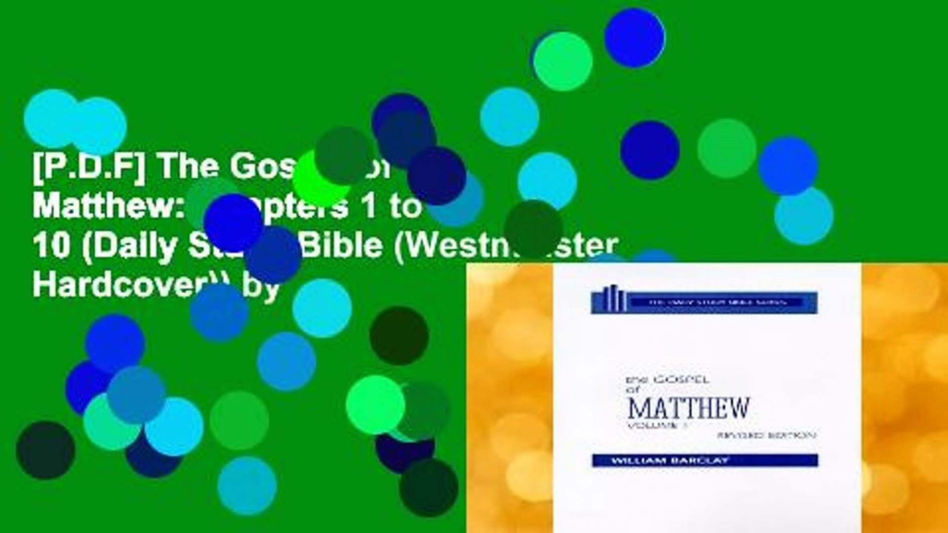 [P D F] The Gospel of Matthew: Chapters 1 to 10 (Daily Study Bible  (Westminster Hardcover)) by