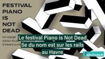 Le Havre : Piano Is Not Dead s'exporte partout en 2018