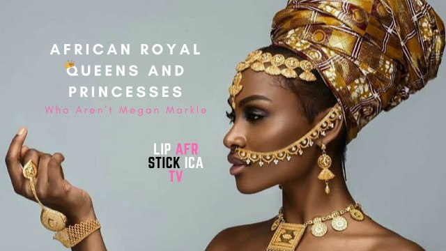 African Royal Queens & Princesses (Nigerian Edition)