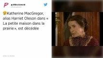 Katherine MacGregor, alias Harriet Oleson dans «La petite maison dans la prairie», est décédée.
