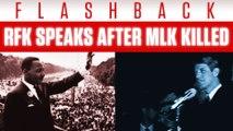 Flashback: RFK Speaks After MLK Killed