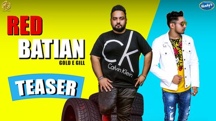 Red Batian | Song Teaser | Gold E Gill Feat King | Latest Punjabi Songs 2018 | Music & Sound