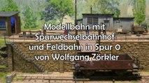 Modellbahn mit Spurwechselbahnhof Reichelsheim und Feldbahn in Spur 0 von Wolfgang Zörkler - Ein Film von Pennula von der großen Modelleisenbahnausstellung Modell Hobby Spiel in Leipzig