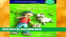 D.O.W.N.L.O.A.D [P.D.F] Stepping Stone Boy Ate Dog Biscuits (A Stepping Stone Book) by Betsy Sachs