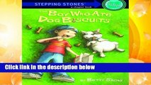 F R E E [D O W N L O A D] Stepping Stone Boy Ate Dog Biscuits (A Stepping Stone Book) by Betsy Sachs