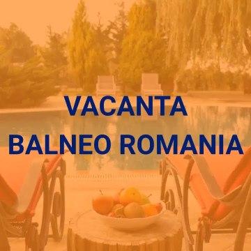 Vacanta Balneo in Romania