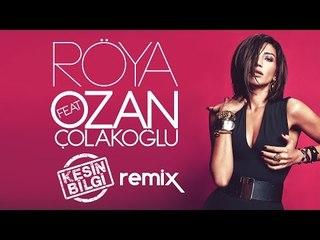 Röya ft Ozan Çolakoğlu - Kesin Bilgi (Remix)