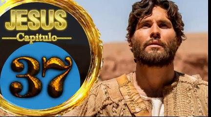 Capitulo 37 JESUS HD Español