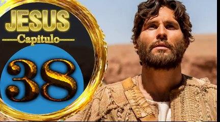 Capitulo 38 JESUS HD Español