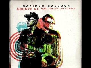 Maximum Balloon - Groove Me