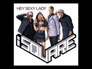 i SQUARE - Hey Sexy Lady