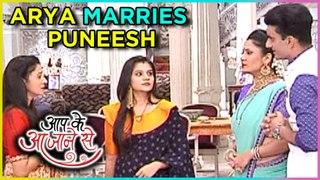 Arya MARRIED To Puneesh Vedika SHOCKED Aap Ke Aa Jane Se