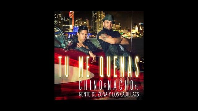 Chino & Nacho - Tú Me Quemas