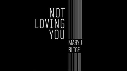 Mary J. Blige - Not Loving You