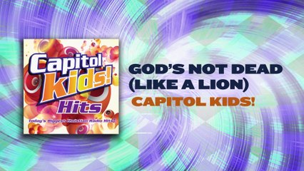 Capitol Kids! - God's Not Dead (Like A Lion)