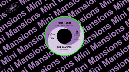 Mini Mansions - Cheap Leather