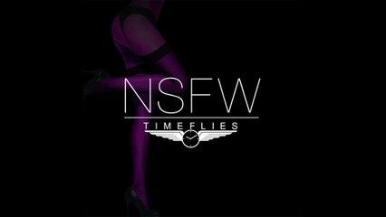 Timeflies - NSFW