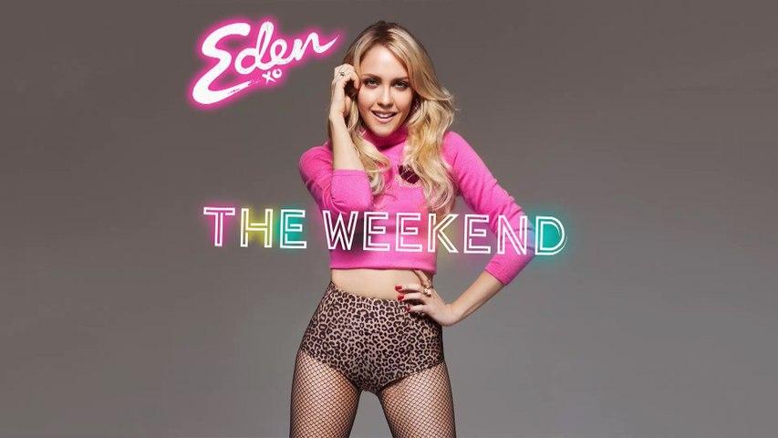 Eden xo - The Weekend